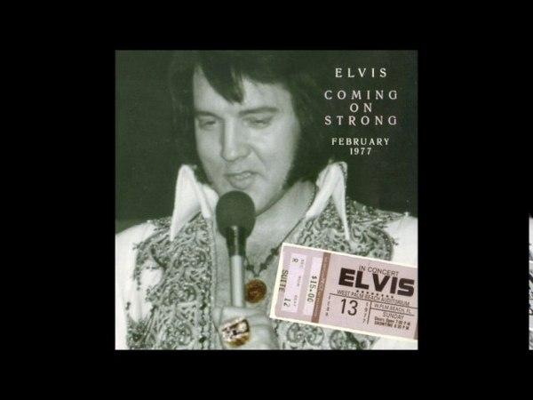 Elvis Presley Coming On Strong February 13 1977 CD 1 Full Album