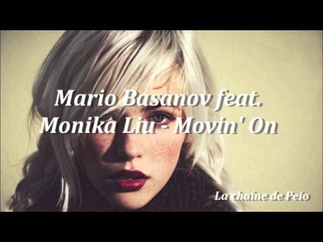 Mario Basanov feat. Monika Liu - Movin' On [HQ Audio]