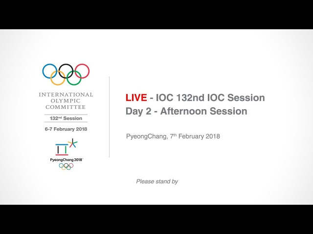 IOC 132nd IOC Session – Day 2 - Afternoon Session