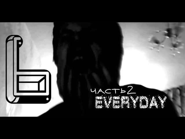 6 -EVERYDAY- часть 2 (RUS SUB ENG SUB) (не для слабонервных)