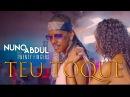 Nuno Abdul Feat. Twenty Fingers - Teu toque Official Video UHD 4K