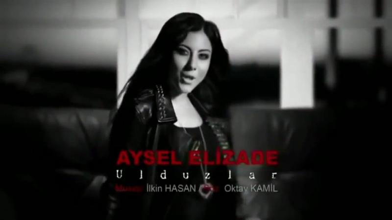 Aysel Elizade Ulduzlar Official Video Clip HD