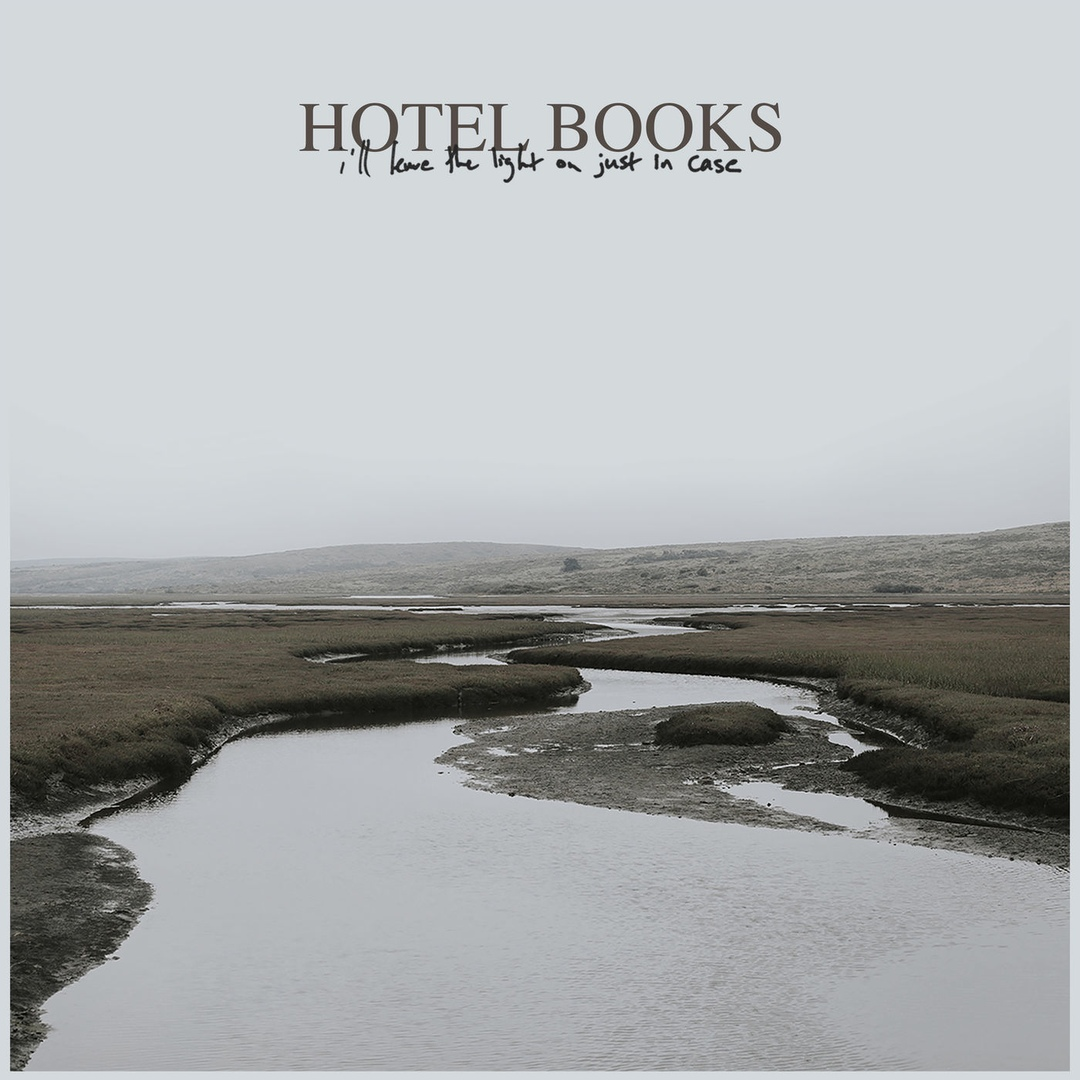 Hotel Books - I'll Leave the Light on Just in Case (2019)