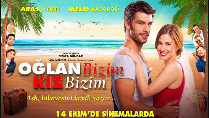 И парень наш, и девушка тоже Турецкий фильм Oglan Bizim Kiz Bizim (2016)