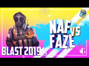 NAF vs. FaZe - ACE BLAST Pro Series 2019