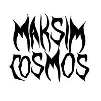 MAKSIM COSMOS