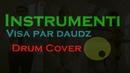 Kriss Michulis Instrumenti Visa par daudz Drum Cover