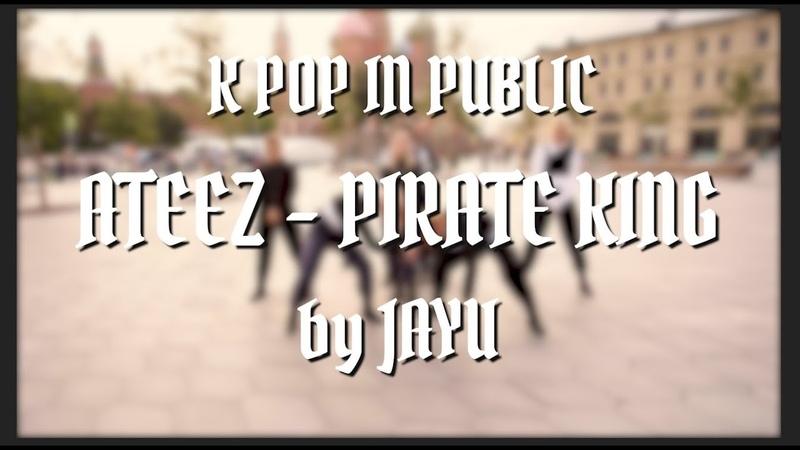 [K-POP IN PUBLIC] ATEEZ 에이티즈 - PIRATE KING 해적왕 cover by JAYU (자유)
