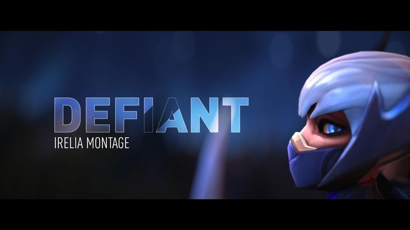 Defiant - Challenger Irelia Montage ft. Rate