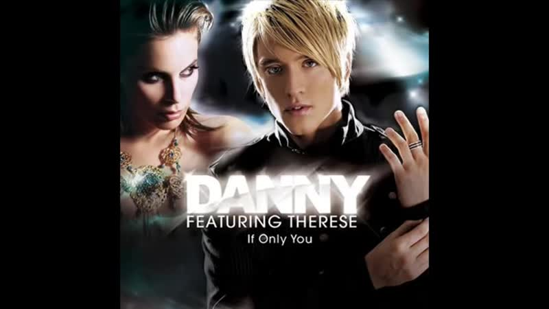 If only You Danny feat Therese