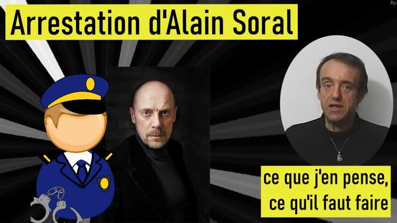 Arrestation d'Alain Soral ce que j'en pense ce qu'il faut faire