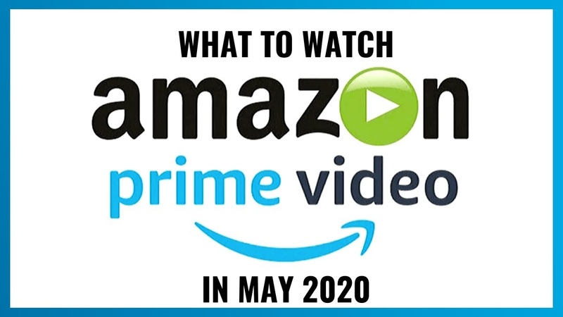 What's Coming to Amazon Prime Video in May 2020