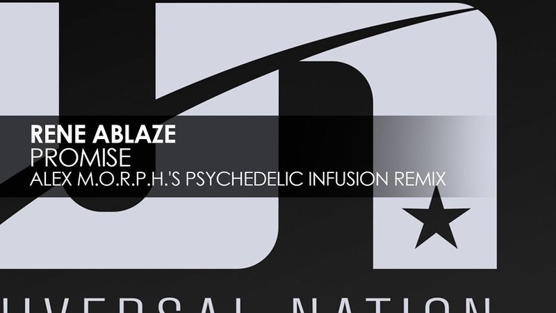 Rene Ablaze Promise Alex M O R P H 's Psychedelic Infusion Remix