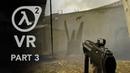 Half Life 2 VR Part 3 Headcrabs Hand Grenades