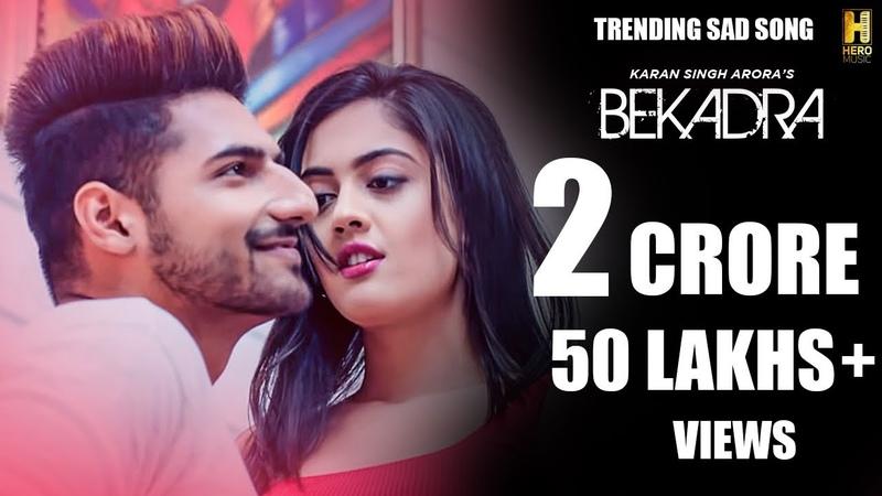 Bekadra Song Karan Singh Arora Feat Aditi Sharma S Mukhtiar New Punjabi Romantic Song 2019