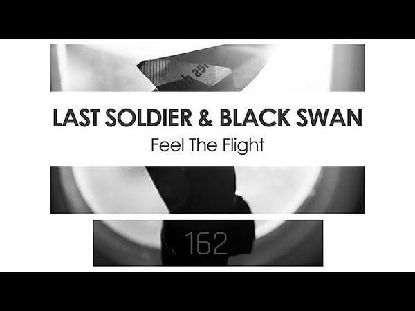 Last Soldier Black Swan - Feel The Flight