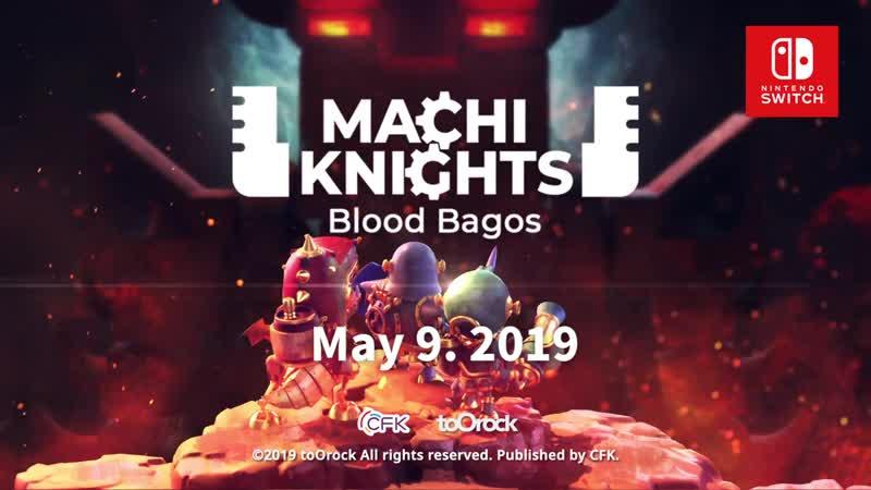 Machi Knights Blood Bagos Трейлер Nintendo Switch