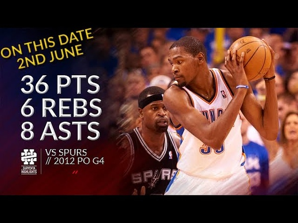 Kevin Durant 36 pts 6 rebs 8 asts vs Spurs 2012 PO G4