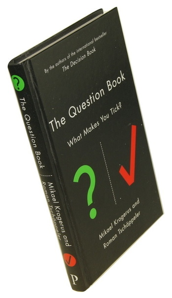 The Question Book - What Makes You Tick by Mikael Krogerus Roman Tschäppeler