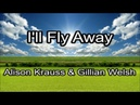I'll Fly Away Alison Krauss Gillian Welsh Lyrics