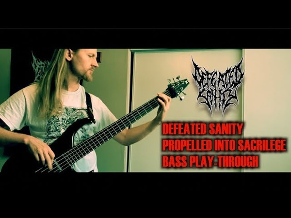 Defeated Sanity Propelled Into Sacrilege Bass Playthrough