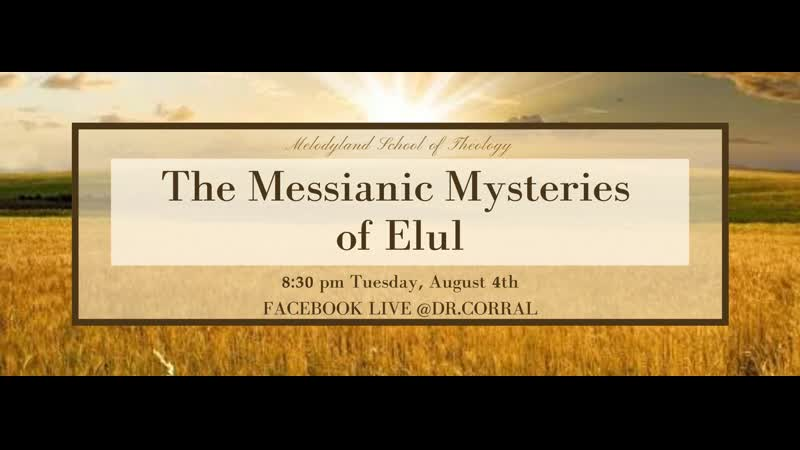 Dr. Michelle Corral on Facebook Watch The Messianic Mysteries of Elul