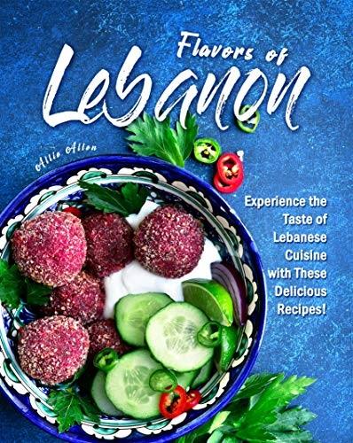 Flavors of Lebanon by Allie Allen