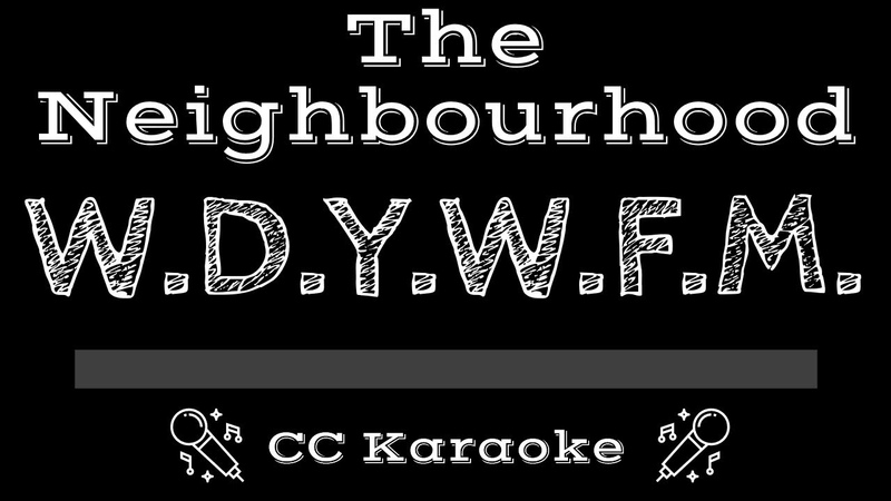 The Neighbourhood • W.D.Y.W.F.M. (CC) [Karaoke Instrumental Lyrics]