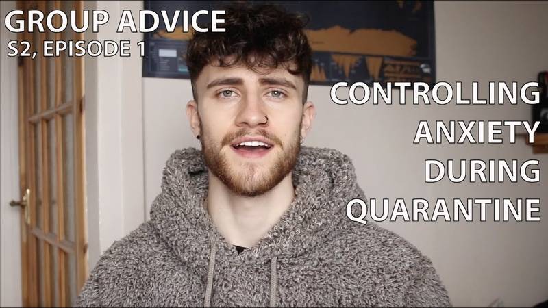 GROUP ADVICE (EP1, S2) - CONTROLLING ANXIETY AND DEPRESSION DURING QUARANTINE